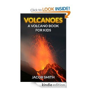 Volcanoes For Kids   Learn Fun Facts About Volcanoes Erupting, Volcanoes Around The World & Much More (Volcanoes and Earthquakes)   Kindle edition by Jacob Smith. Children Kindle eBooks @ .