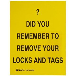 "Brady 89093 Self Sticking Polyester Lockout Sign, 7"" X 5"", Legend ""? Did You Remember To Remove Your Locks And Tags"" Industrial Warning Signs"