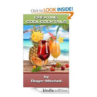 Creating Cool Cocktails eBook Roger Mitchell Kindle Store