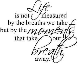 "23""x28"" Life is not measure by the breaths we take but by the moments that take our breath away Wall Art vinyl decals letters home love decor   Wall Sculptures"