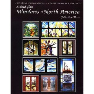 Windows of North America   Stained Glass (Studio Designer Series) Wardell Publications, 9 Art Glass Studios 9780919985247 Books