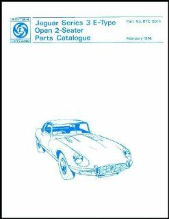 The Jaguar E Type V12 Series 3 Roadster Spare Parts Catalogue 1971 1974 Jaguar Cars Ltd 9780837605197 Books