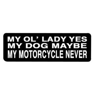 "Hot Leathers Helmet Sticker   ""My Ol' Lady Yes, My Dog Maybe, My Motorcycle Never"" 4"" x 1"" Automotive"