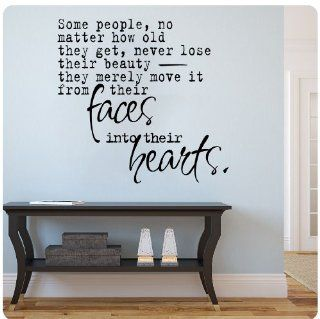 Some people no matter how old they get never lose their beauty they merely move it from their faces into their hearts Wall Decal Sticker Art Mural Home D�cor Quote