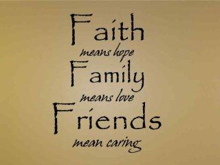 Faith means hope � Family means love � Friends mean caring   Vinyl Wall Art Lettering Words   Unique Decorative Items