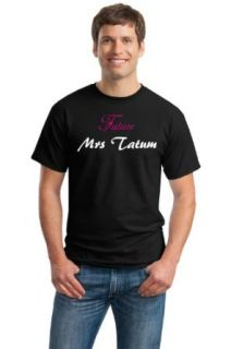 FUTURE MRS. TATUM Unisex T shirt / Funny Channing Fan Magic Mike Tee Clothing
