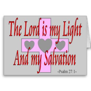 The lord is my light and salvation  Religous Gifts Greeting Card