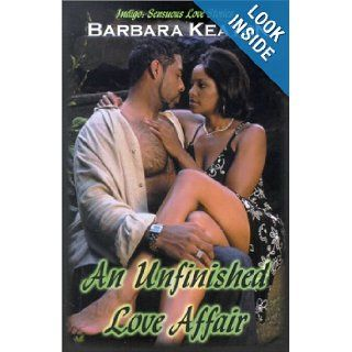 AN Unfinished Love Affair (Indigo Sensuous Love Stories) Barbara Keaton 9781585710744 Books