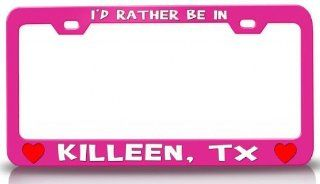 I'D RATHER BE IN KILLEEN, TX USA Canada Cities City St. Steel License Plate Frame Pink Automotive