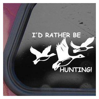 I'd Rather Be Hunting White Sticker Decal DUCK Hunter Wall White Sticker Decal   Decorative Wall Appliques
