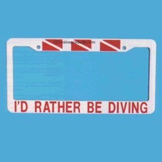 "I'd Rather Be Diving License Plate Frame, ""I'd Rather Be Diving"" (DA96)  Diving Equipment  Sports & Outdoors"
