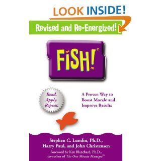 Fish A Proven Way to Boost Morale and Improve Results Stephen C. Lundin, Harry Paul, John Christensen, Ken Blanchard 9780786888825 Books