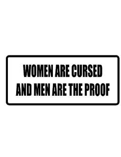 "6"" women are cursed funny saying Magnet for Auto Car Refrigerator or any metal surface."