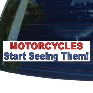 MOTORCYCLES, START SEEING THEM   Window Bumper Laptop Sticker Automotive